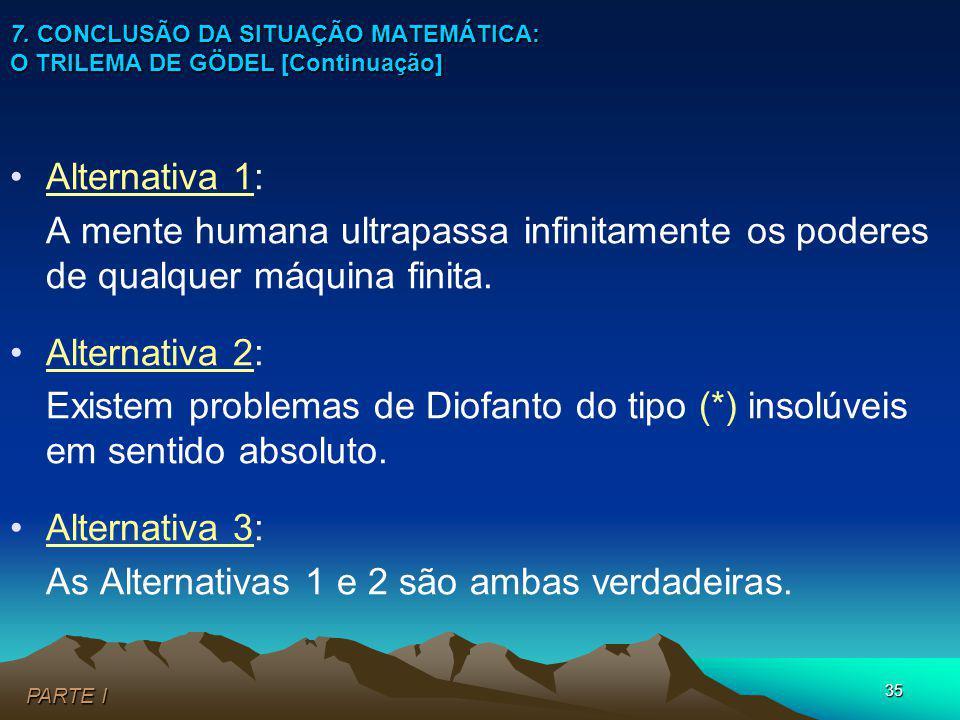 7. CONCLUSÃO DA SITUAÇÃO MATEMÁTICA: O TRILEMA DE GÖDEL [Continuação]